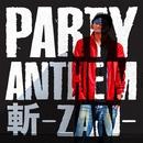 PARTY ANTHEM/斬-ZAN-
