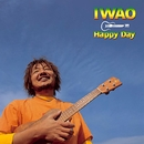 Happy Day/IWAO
