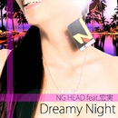 DREAMY NIGHT feat. 宏実/NG HEAD