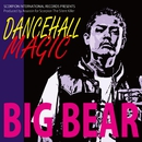 DANCEHALL MAGIC/BIG BEAR