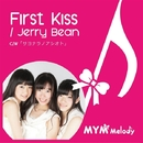 First Kiss/Jerry Bean/MYM Melody