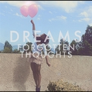 Forgotten Thoughts/Dreams
