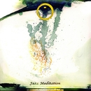 Jazz Meditation/DJ Ezasscul