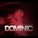 Hear Me Now/DOMINIC