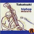 hiphop music/タカツキ