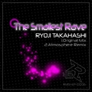 The Smallest Rave/RYOJI TAKAHASHI