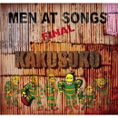 MEN AT SONGS FINAL/カクスコ