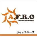 ジャッパニーズ/A.F.R.O