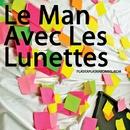 Plaskaplaskabombelibom/Le Man Avec Les Lunettes