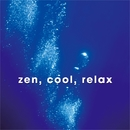 Zen, Cool, Relax/William Elmo