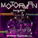 "MOTOR MAN Electro Mix!!! 10th Anniversary/SUPER BELL""Z"