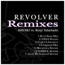 REVOLVER Remixes/SHUSEI vs. Ryoji Takahashi