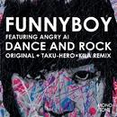 DANCE AND ROCK/FUNNYBOY