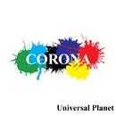 Universal Planet/CORONA