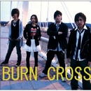 BURN CROSS/BURN CROSS