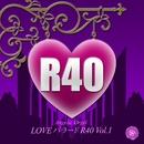 LOVEバラード R40 Vol.1/西脇睦宏(エンジェリック・オルゴール)