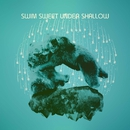Safari e.p./SWIM SWEET UNDER SHALLOW
