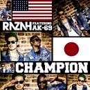 Champion feat. AK-69/Razah