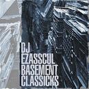 Basement Classicks/DJ Ezasscul