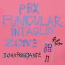 PBX Funicular Intaglio Zone/John Frusciante