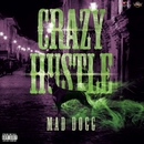 CRAZY HUSTLE/MAD DOGG