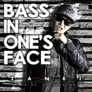 Bass in one's face/ZANKI