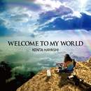 Welcome To My World/Kenta Hayashi