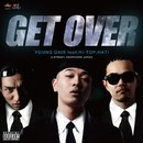 GET OVER feat. HI-TOP, HATI/YOUNG DAIS