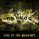 The Rise Of The Machines/Tek Nalo G