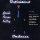 Unfinished Business/Jamie Aaron Kelley