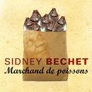 Marchand De Poissons/Sidney Bechet