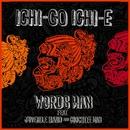 ICHI-GO ICHI-E/WORDSMAN