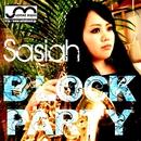 BLOCK PARTY/Sasiah