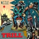 Trill/Dizzle