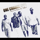 Ain't No Room For Talkin/ONE CHANCE