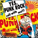 「YES,PUNK ROCK」call with me!!!/ロリータ18号