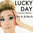 LUCKY DAY ~ENGLISH VERSION~/Rie fu & the fu