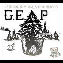 G.E.P Good Enough Pocket/Pardon Kimura&Drummers