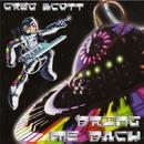 Bring Me Back/Greg Scott