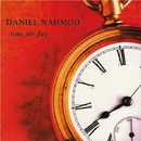 Time For Fire/Daniel Nahmod