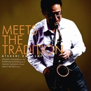 Meets the tradition/川崎敦史