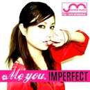 imperfect/Me'you.