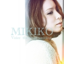 Voice -theme of wedding-/MIKIKO