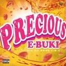 PRECIOUS/E-BUKI