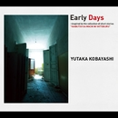 Early Days/小林裕