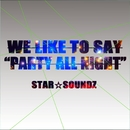 WE LIKE TO SAY/STAR☆SOUNDZ