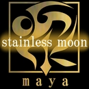 stainless moon/maya