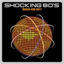 SHOCKING 80'S house-mix vol.1/SHOCKING 80'S house-mix