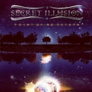 Point Of No Return/Secret Illusion