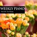 Vol.146 The Ocean/Weekly Piano